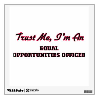 Trust me I'm an Equal Opportunities Officer Wall Graphics