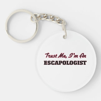 Trust me I'm an Escapologist Key Chain