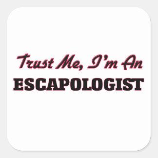 Trust me I'm an Escapologist Square Sticker