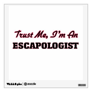 Trust me I'm an Escapologist Wall Skins