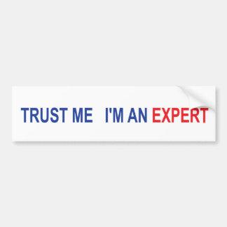 Trust me I'm an Expert Bumper Sticker