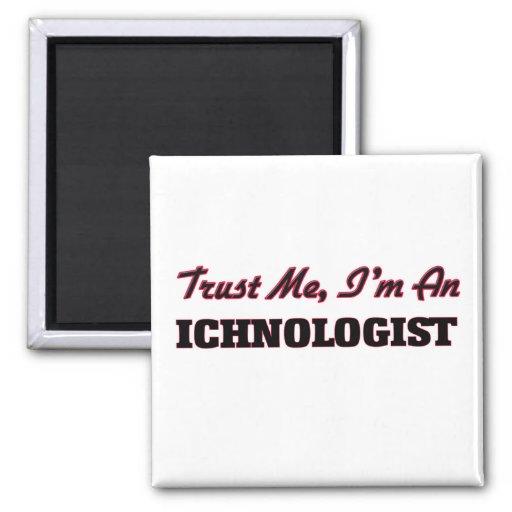 Trust me I'm an Ichnologist Fridge Magnet