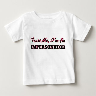 Trust me I'm an Impersonator T-shirt