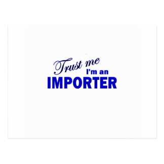 Trust Me I'm an Importer Postcard