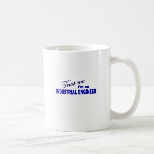 Trust Me I'm an industrial Engineer Coffee Mug