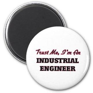 Trust me I'm an Industrial Engineer Fridge Magnet