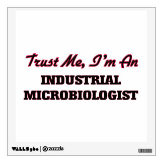 Trust me I'm an Industrial Microbiologist Room Decals