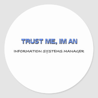 Trust Me I'm an Information Systems Manager Sticker