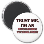 Trust Me I'm an Information Technologist 2 Inch Round Magnet