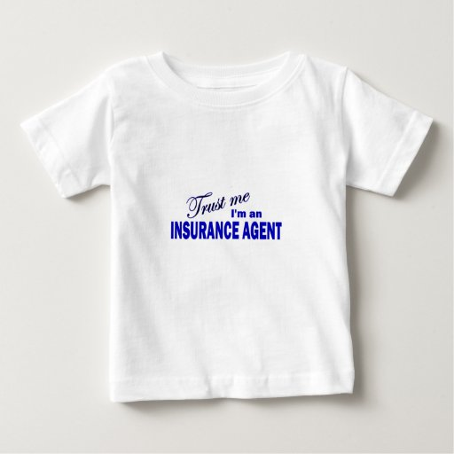Trust Me I'm an Insurance Agent T Shirts