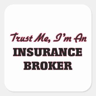 Trust me I'm an Insurance Broker Square Stickers