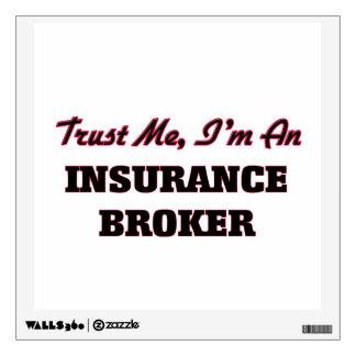 Trust me I'm an Insurance Broker Room Sticker