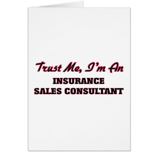 Trust me I'm an Insurance Sales Consultant Greeting Card