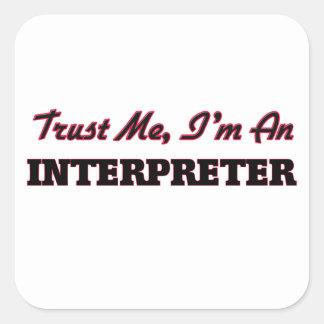 Trust me I'm an Interpreter Square Sticker
