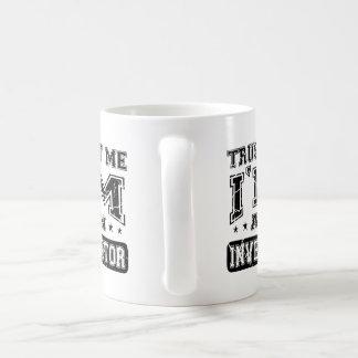 Trust Me I'M An Inventor Coffee Mug