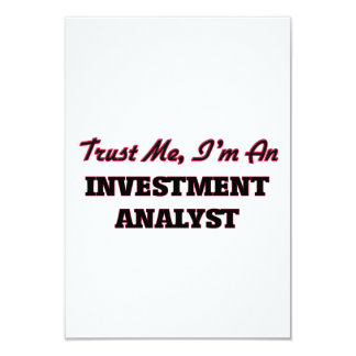 Trust me I'm an Investment Analyst Invitations