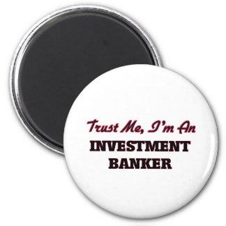 Trust me I'm an Investment Banker Refrigerator Magnet