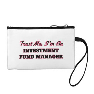 Trust me I'm an Investment Fund Manager Change Purse