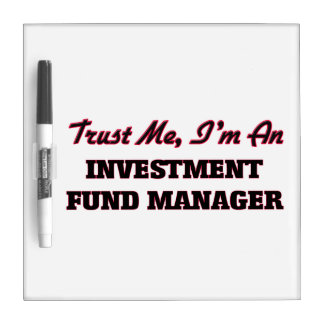 Trust me I'm an Investment Fund Manager Dry-Erase Whiteboards