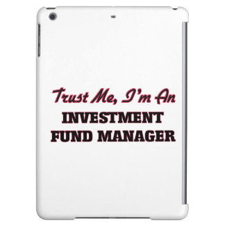 Trust me I'm an Investment Fund Manager Case For iPad Air