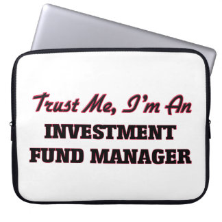Trust me I'm an Investment Fund Manager Laptop Sleeve