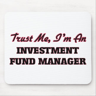 Trust me I'm an Investment Fund Manager Mousepads
