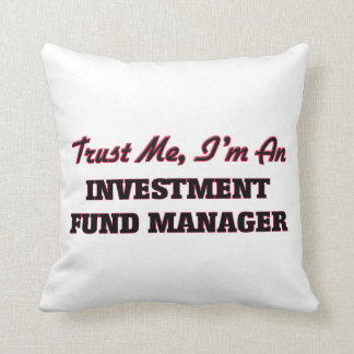 Trust me I'm an Investment Fund Manager Throw Pillow