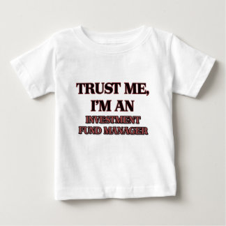 Trust Me I'm an Investment Fund Manager T-shirt