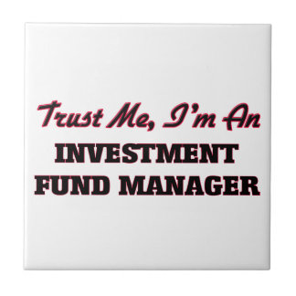 Trust me I'm an Investment Fund Manager Ceramic Tiles