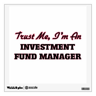 Trust me I'm an Investment Fund Manager Room Decal