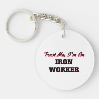 Trust me I'm an Iron Worker Acrylic Key Chains