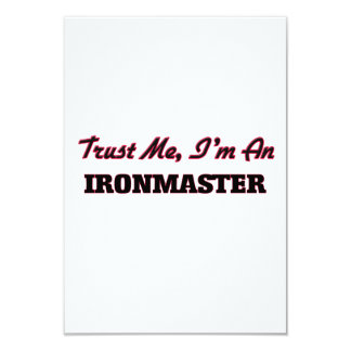 Trust me I'm an Ironmaster 3.5x5 Paper Invitation Card