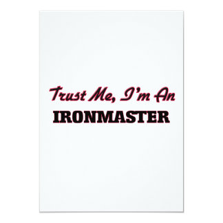 Trust me I'm an Ironmaster 5x7 Paper Invitation Card