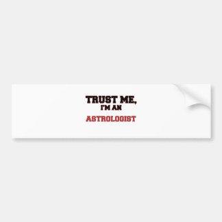 Trust Me I'm an My Astrologist Car Bumper Sticker