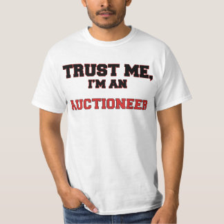 Trust Me I'm an My Auctioneer T-Shirt