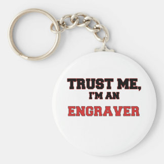 Trust Me I'm an My Engraver Keychains