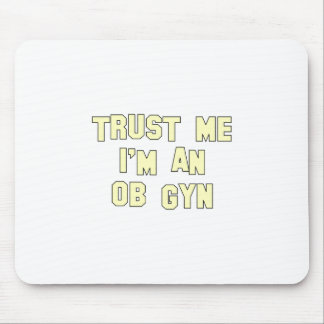 Trust Me I'm an OB-GYN Mouse Pad
