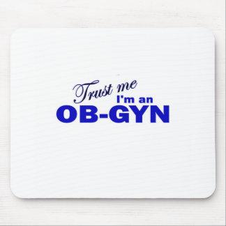 Trust Me I'm an OB-GYN Mouse Pads