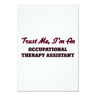 Trust me I'm an Occupational arapy Assistant 3.5x5 Paper Invitation Card