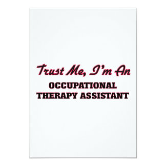 Trust me I'm an Occupational arapy Assistant 5x7 Paper Invitation Card