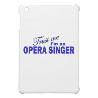 Trust Me I'm an Opera Singer Case For The iPad Mini