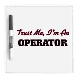 Trust me I'm an Operator Dry-Erase Whiteboard