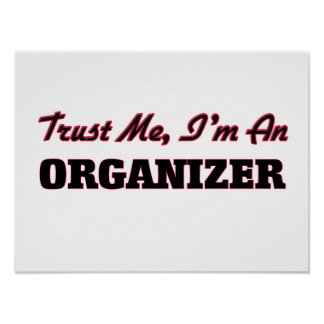 Trust me I'm an Organizer Poster