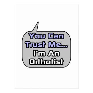Trust Me .. I'm an Orthotist Postcard