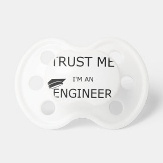 Trust me I'm an to engineer (inclined mortarboard) Pacifier