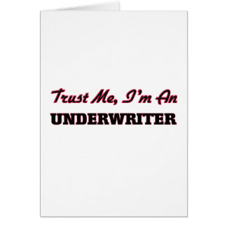 Trust me I'm an Underwriter Cards