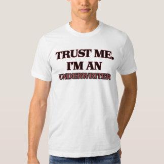 Trust Me I'm an Underwriter T Shirt