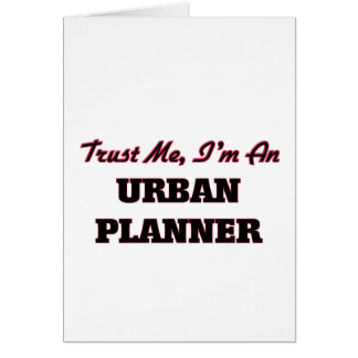 Trust me I'm an Urban Planner Greeting Cards