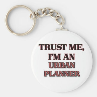 Trust Me I'm an Urban Planner Key Chains