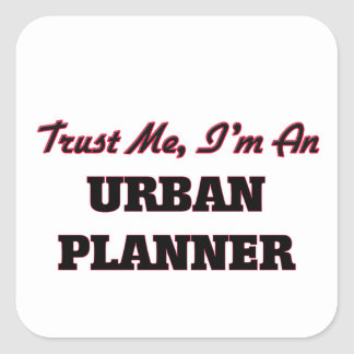 Trust me I'm an Urban Planner Square Sticker